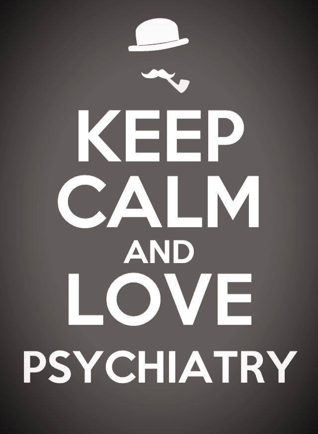 Keep Calm and Love Psychiatry