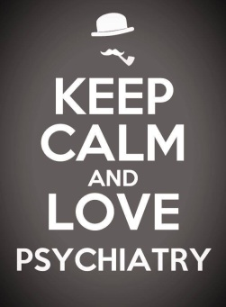 Keep Calm And Love Psychiatry.jpg