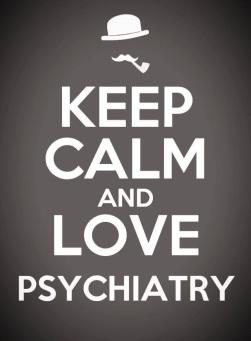 Keep Calm And Love Psychiatry.jpg