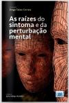 As Raízes do Sintoma e da Perturbação Mental